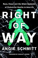 Right of Way:  Race, Class and the Silent Epidemic of Pedestrian Deaths in America