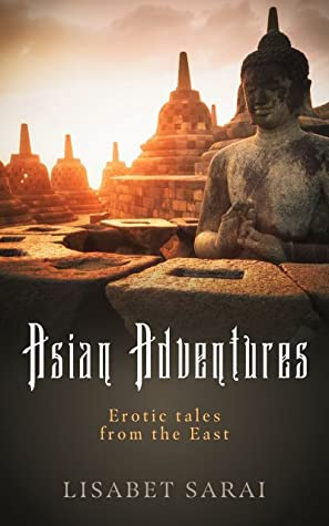 Asian Adventures: Erotic tales from the East