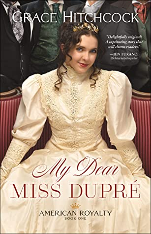 My Dear Miss Dupré (American Royalty Book #1)