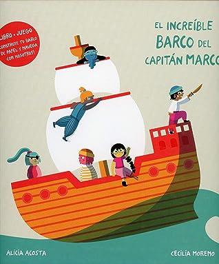El increíble barco del capitán Marco by Alicia Acosta