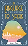 The Language We Were Never Taught to Speak by Grace Lau