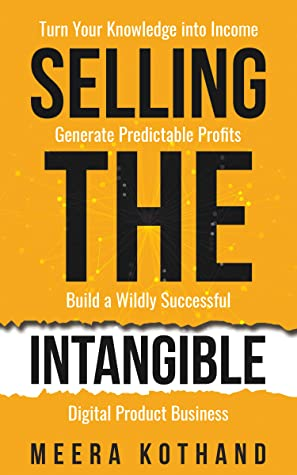 Selling The Intangible  by Meera Kothand