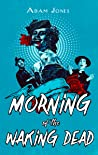Morning of the Waking Dead