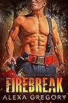 Firebreak (Eastwood Fire Department #2)