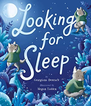 Looking for Sleep by Georgiana Deutsch