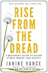 Rise from the Dread: A Beginner's Guide to Escape Stress, Worry, and Anxiety