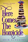Here Comes the Homicide (A Wedding Crashers Mystery Book 3)