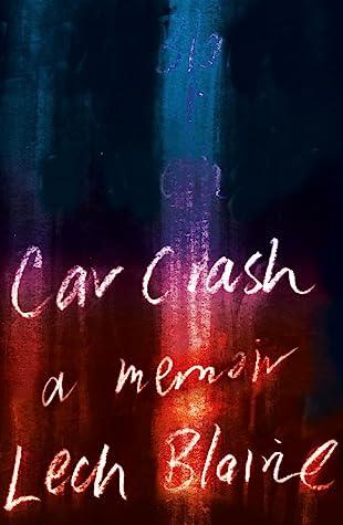 Car Crash: A Memoir