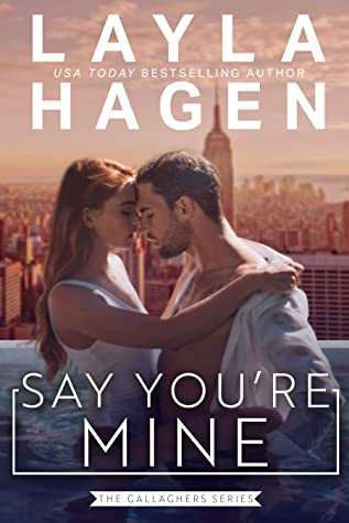 Say You're Mine (The Gallaghers, #1)