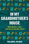 In My Grandmother's House by Yolanda Pierce