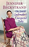 The Amish Quiltmaker's Unexpected Baby (The Amish Quiltmaker, #1)