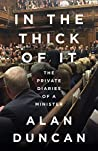 In the Thick of It: The Explosive Private Political Diaries of a Former Tory Minister