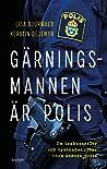 Gärningsmannen är polis - Om trakasserier och tystnadskultur inom svensk polis
