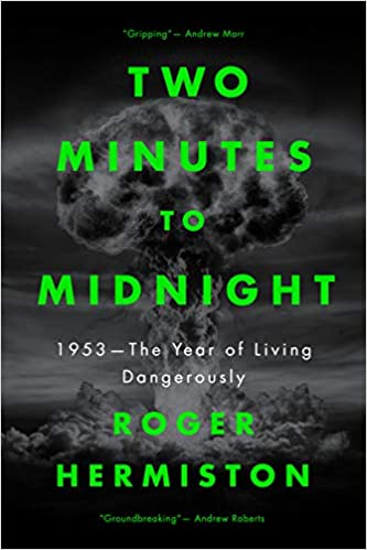 Two Minutes to Midnight: 1953 The Year of Living Dangerously