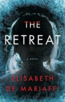 The Retreat: A Novel