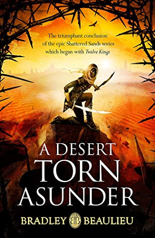 A Desert Torn Asunder (The Song of the Shattered Sands, #6)