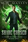 Shade Cursed: A Druidverse Urban Fantasy Novel (The Shadow Changeling Series Book 1)