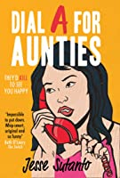 Dial A For Aunties: The laugh-out-loud debut romantic comedy novel with a twist for fans of Crazy Rich Asians