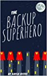 The BackUp Superhero: Book One in The BackUp Superhero Series