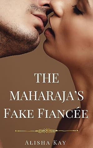 The Maharaja's Fake Fiancée
