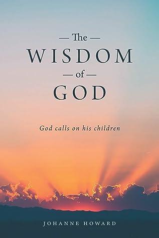 The Wisdom of God: God Calls on His Children
