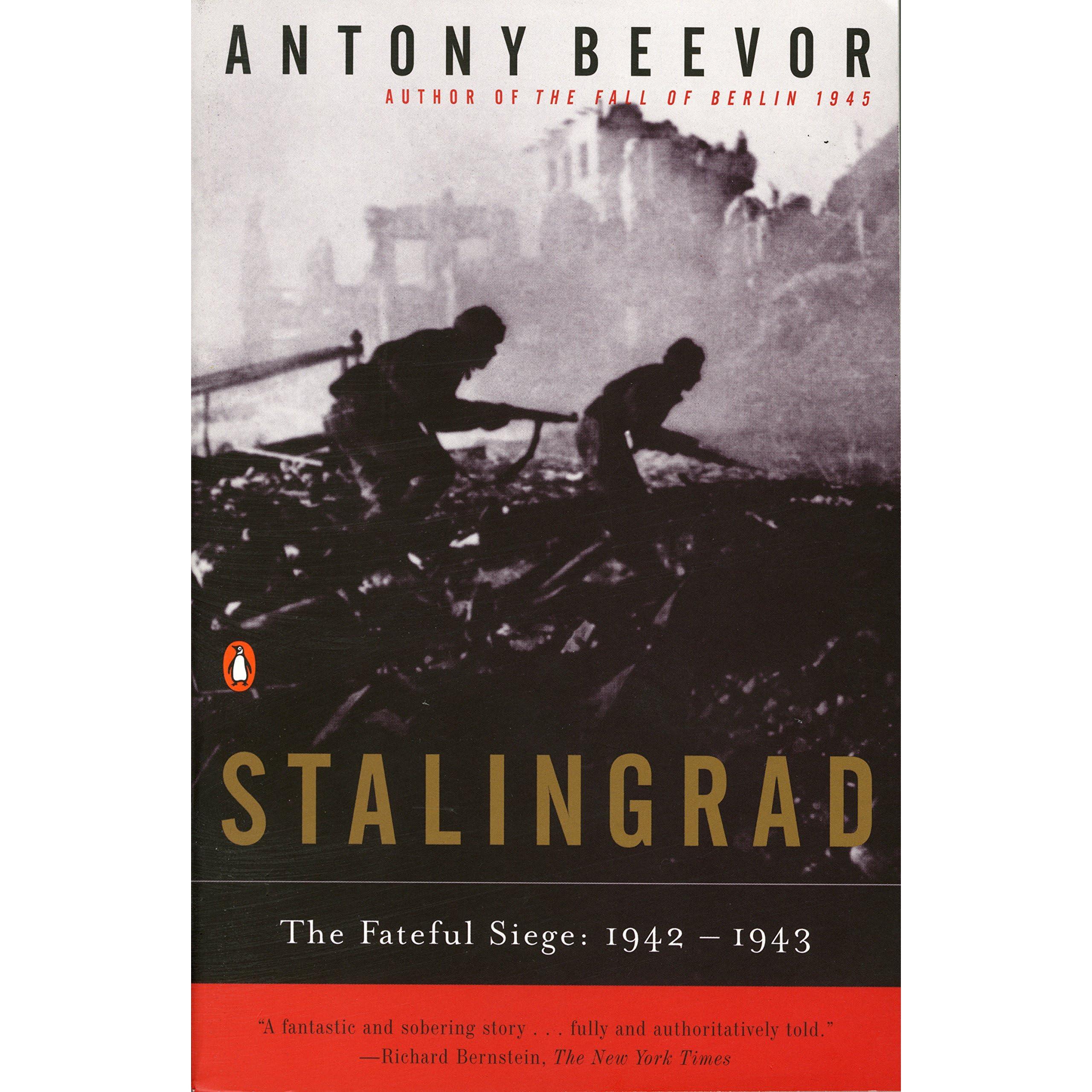 Stalingrad The Fateful Siege, 21–21 by Antony Beevor