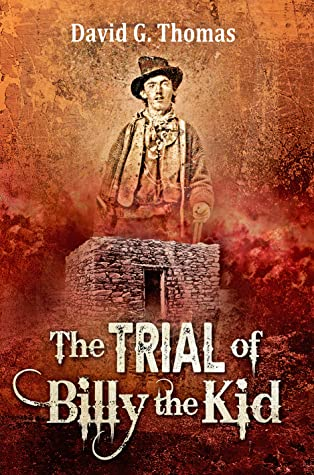 The Trial of Billy the Kid by David G. Thomas