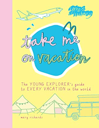 Take Me on Vacation by Mary Richards