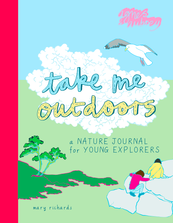 Take Me Outdoors by Mary Richards
