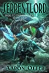 Serpentlord (Rise To Omniscience #9)
