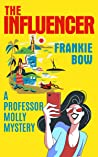 The Influencer (Professor Molly Mysteries, #10)