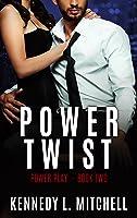 Power Twist (Power Play, #2)