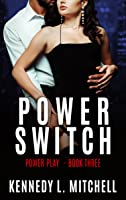 Power Switch (Power Play, #3)