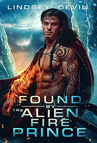 Found By The Alien Fire Prince by Lindsey Devin
