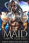 Maid For Him: A SciFi Romance (Interstellar Fated Mates Book 1)