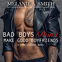Bad Boys Don't Make Good Boyfriends (Life Lessons #2)
