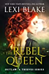 The Rebel Queen (Outlaw, #1; Thieves, #11)
