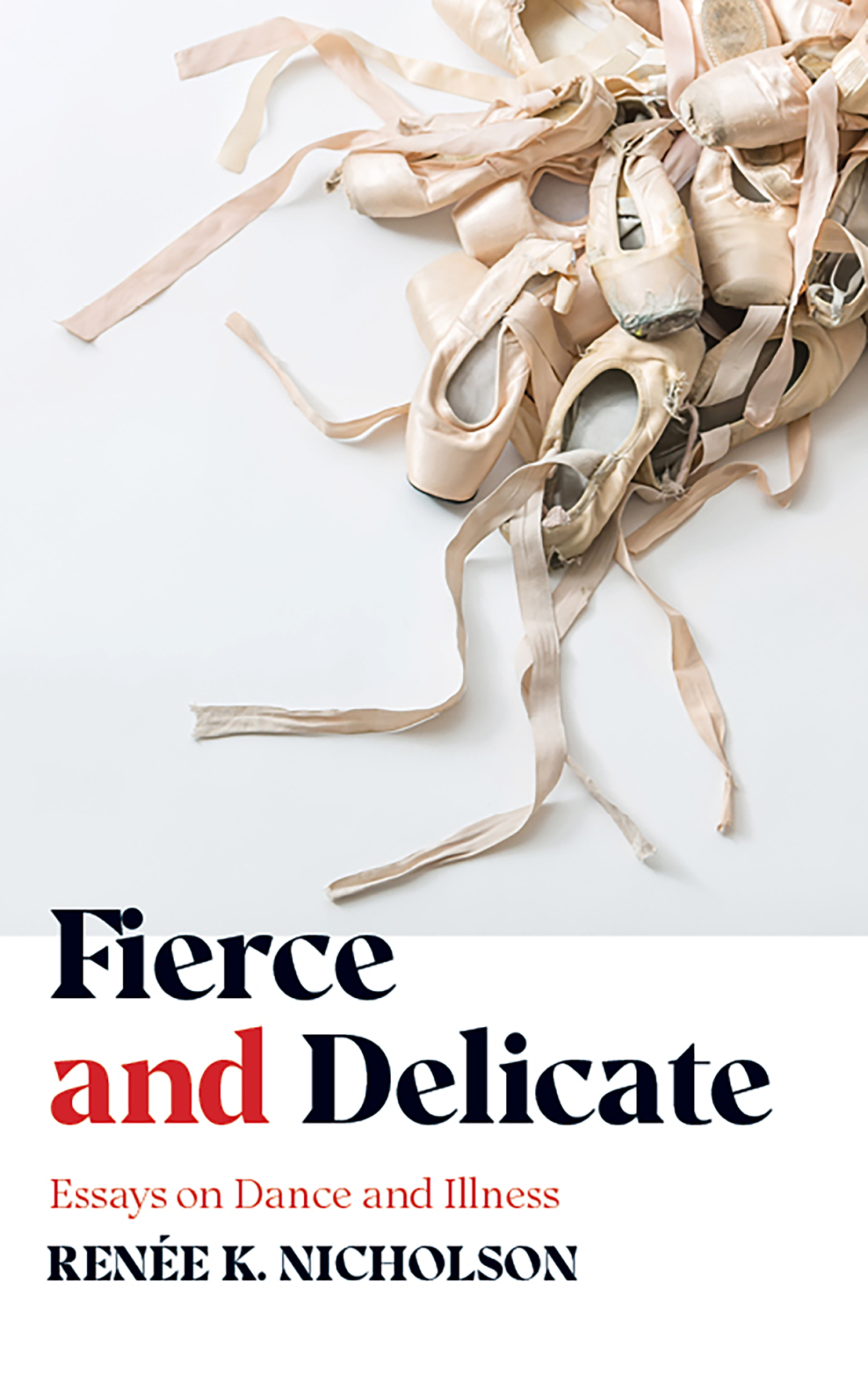 Fierce and Delicate: Essays on Dance and Illness