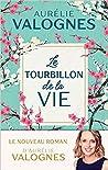 Le tourbillon de la vie by Aurélie Valognes