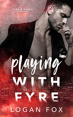 Playing with Fyre (Fyre & Ashes Book 1)