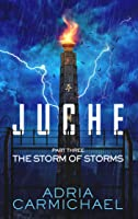 The Storm of Storms (Juche #3)