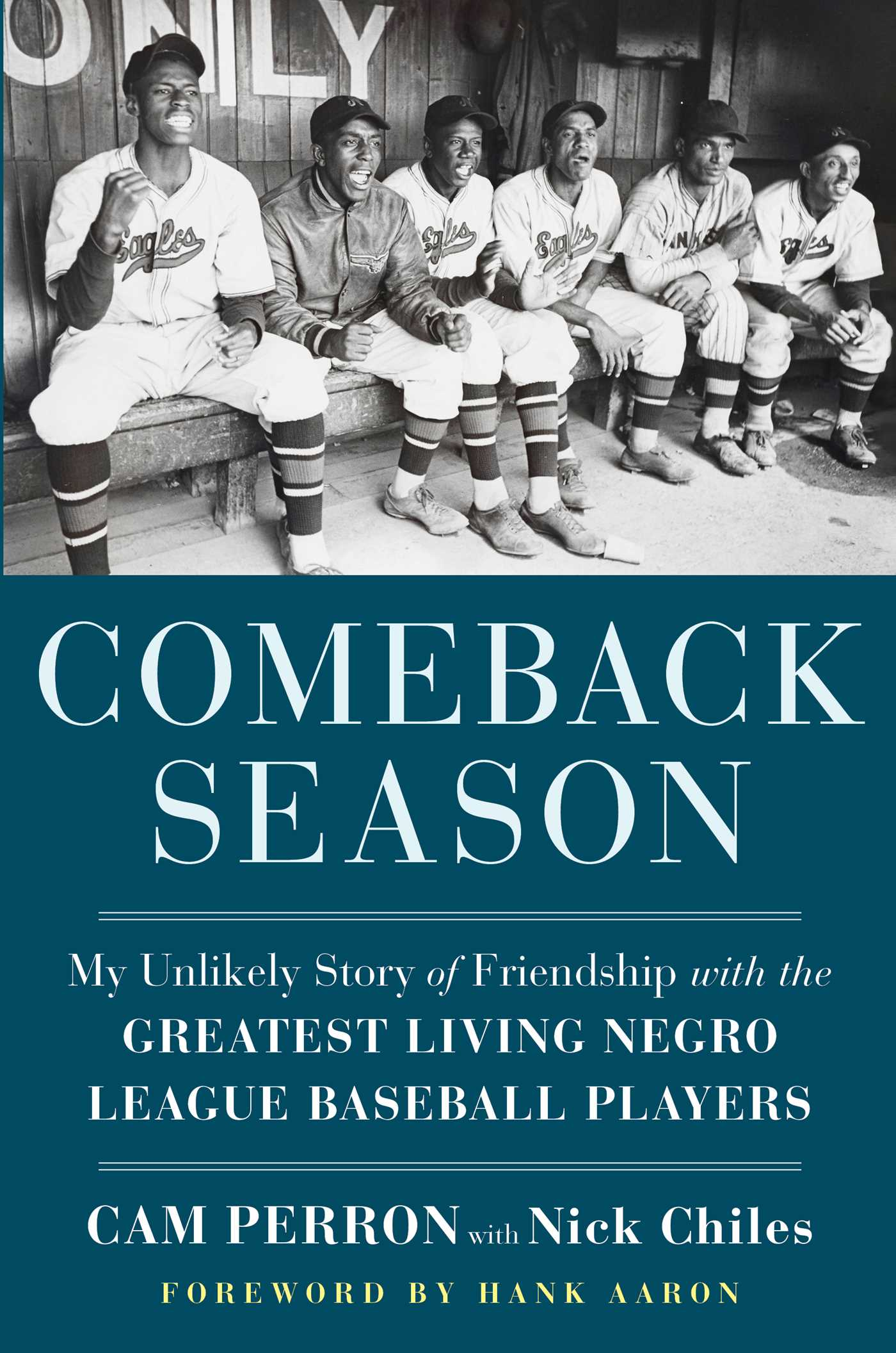 Comeback Season: My Unlikely Story of Friendship with the Greatest Living Negro League Baseball Players