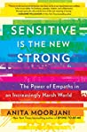 Sensitive Is the New Strong: The Power of Empaths in an Increasingly Harsh World