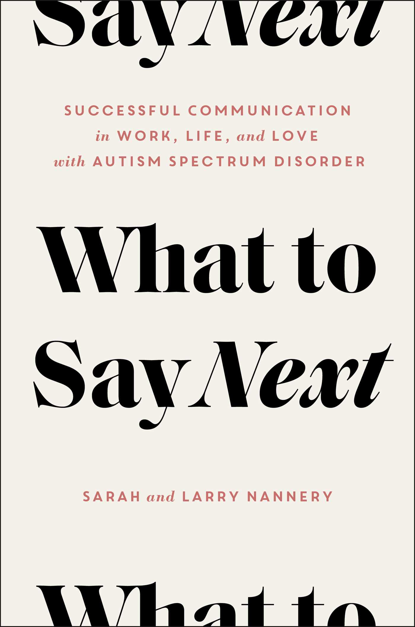 What to Say Next: Successful Communication in Work, Life, and Love—with Autism Spectrum Disorder