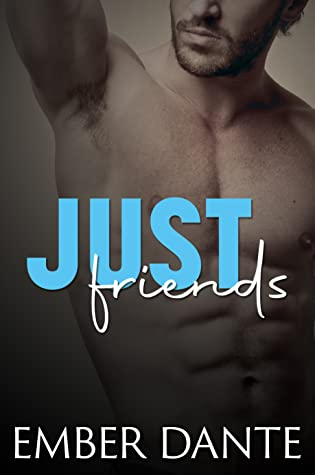 Just Friends (Written in the Stars, #1)