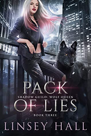 Pack of Lies (Shadow Guild: Wolf Queen, #3)