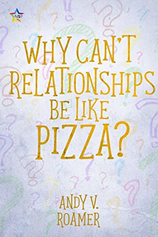 Why Can't Relationships Be Like Pizza?