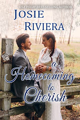 A Homecoming To Cherish by Josie Riviera