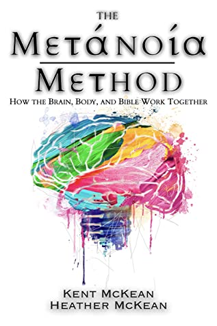 The Metanoia Method: How the Brain, Body, and Bible Work Together