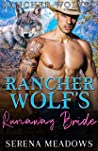 Rancher Wolf's Runaway Bride (Rancher Wolves)